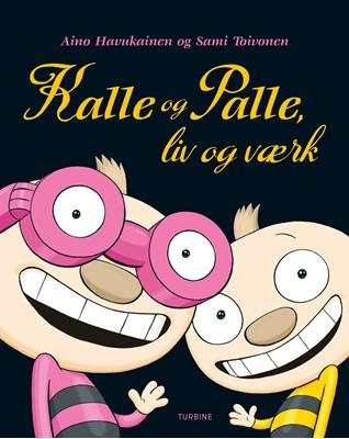 Kalle og Palle, liv og værk Aino Havukainen 9788740655773