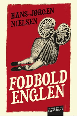 Fodboldenglen Hans-Jørgen Nielsen 9788702231014