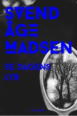 Se dagens lys Svend Åge Madsen 9788702147117