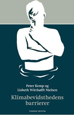 Klimabevidsthedens barrierer Peter Kemp, Lisbeth Witthøfft Nielsen 9788702225785