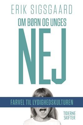 Om børn og unges NEJ Erik Sigsgaard 9788702230505