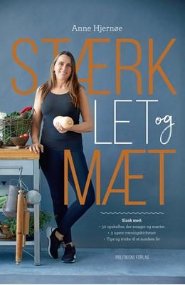 Stærk, let og mæt Anne Hjernøe 9788740046526