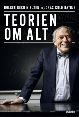 Teorien om alt Jonas Kuld Rathje, Holger Bech Nielsen 9788702212303