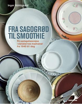 Fra sagogrød til smoothie Inger Abildgaard 9788793604889