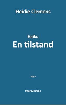 Haiku - En tilstand Heidie Clemens 9788793866010