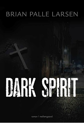 Dark Spirit Brian Palle Larsen 9788772186122