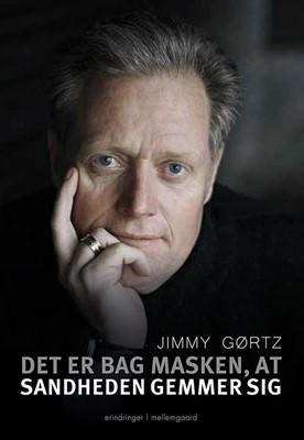 Det er bag masken, at sandheden gemmer sig Jimmy Gørtz 9788772186368