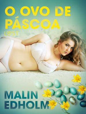 O ovo de Páscoa - Conto Erótico Malin Edholm 9788726280753