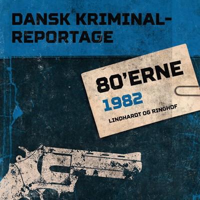 Dansk Kriminalreportage 1982 – Diverse 9788726261585