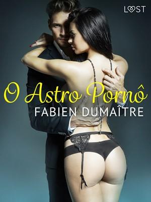 O Astro Pornô - Conto Erótico Fabien Dumaître 9788726331738