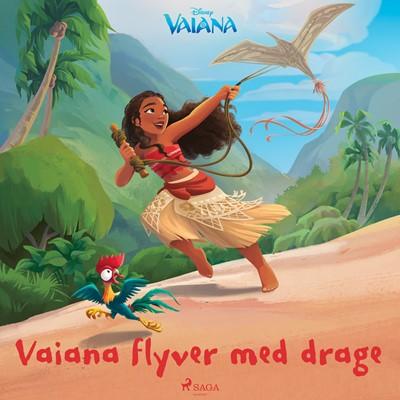 Vaiana - Vaiana flyver med drage - Disney, – Disney 9788726278651