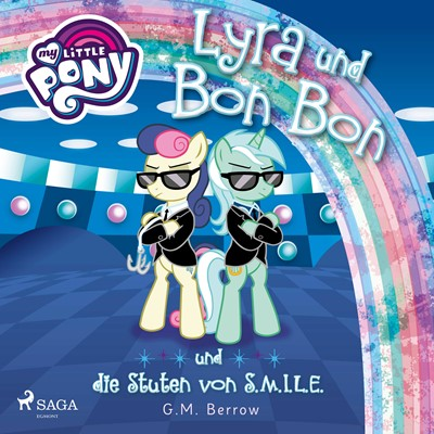 My Little Pony - Lyra und Bon Bon – und die Stuten von S.M.I.L.E. G. M. Berrow 9788726220094