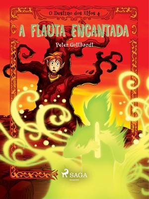 O Destino dos Elfos 4: A Flauta Encantada Peter Gotthardt 9788726249156