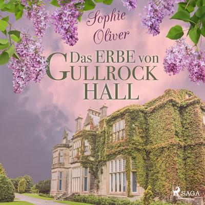 Das Erbe von Gullrock Hall Sophie Oliver 9788726128956