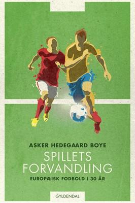 Spillets forvandling Asker Hedegaard Boye 9788702236217