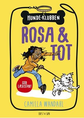 Hundeklubben 1 - Rosa og Tot Camilla Wandahl 9788763862011
