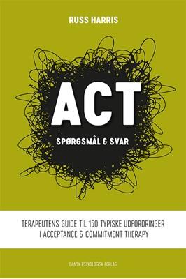 ACT - spørgsmål og svar Russ Harris 9788771586817