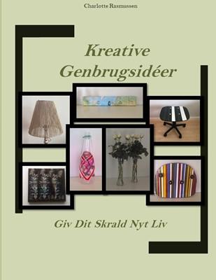 Kreative Genbrugsidéer Charlotte Rasmussen 9788743035565