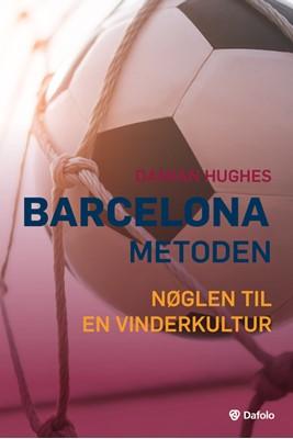 Barcelona-metoden Damian Hughes 9788771608328
