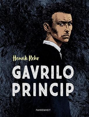 Gavrilo Princip Henrik Rehr 9788771760279