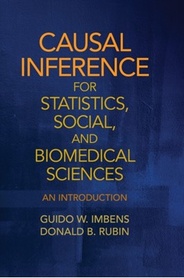 Causal Inference for Statistics, Social, and Biomedical Sciences Guido W. (Stanford University Imbens, Donald B. (Harvard University Rubin 9780521885881