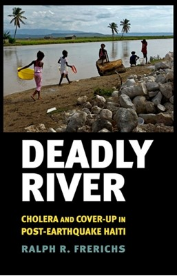 Deadly River Ralph R. Frerichs 9781501713583