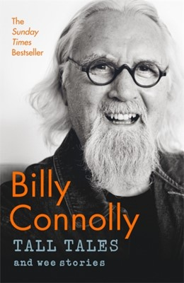 Tall Tales and Wee Stories Billy Connolly 9781529361346