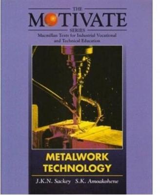 Metalwork Technology Stephen K Amoakohene, J K N Sackey 9780333600542