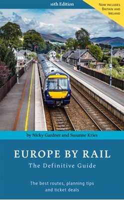Europe By Rail Susanne Kries, Nicky Gardner 9783945225028