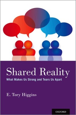 Shared Reality E. Tory (Stanley Schachter Professor of Psychology Higgins 9780190948054