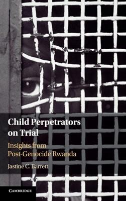 Child Perpetrators on Trial Jastine C. Barrett 9781108496551