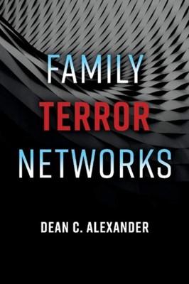 Family Terror Networks Dean C. Alexander 9781543953237