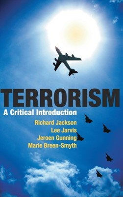 Terrorism Jeroen Gunning, Richard Jackson, Lee Jarvis, Marie Breen Smyth 9780230221178