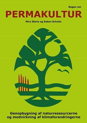 Bogen om permakultur Mira Illeris, Esben Schultz 9788797131800
