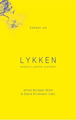 Kampen om lykken Svend Brinkmann, Alfred Bordado Sköld (red.) 9788772044699
