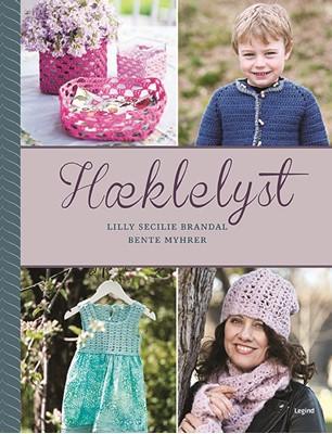 Hæklelyst Bente Myhrer, Lilly Secilie Brandal 9788771557770