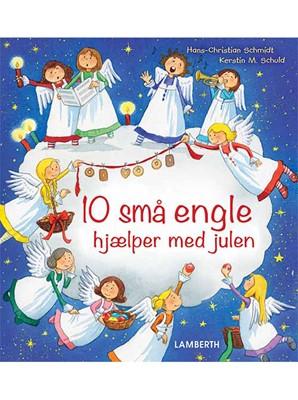 10 små engle hjælper med julen Hans-Christian Schmidt 9788772249278