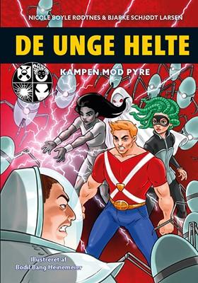 De unge helte 2: Kampen mod PYRE Nicole Boyle Rødtnes, Bjarke Schjødt Larsen 9788741506197