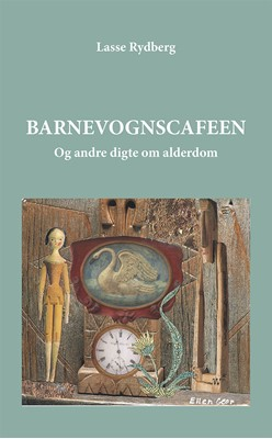 Barnevognscafeen Og andre digte, Lasse Rydberg 9788790767877