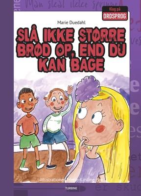 Slå ikke større brød op, end du kan bage Marie Duedahl 9788740658965