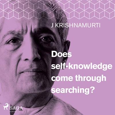 Does self-knowledge come through searching? Jiddu Krishnamurti 9788711673645
