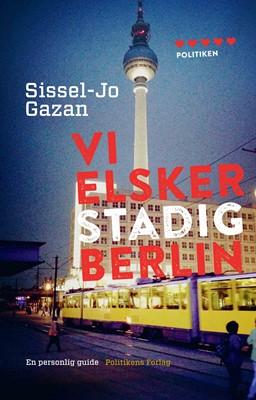 Vi elsker stadig Berlin Sissel-Jo Gazan 9788740053487