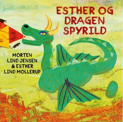 Esther og Dragen Spyrild Morten Lind Jensen, Esther Lind Mollerup 9788743004387