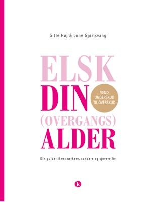 Elsk din (overgangs)alder Gitte Høj, Lone Gjørtsvang 9788772044583