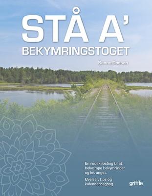 STÅ A' bekymringstoget Sanne Roesen 9788793500518