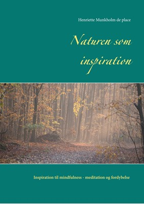 Naturen som inspiration Henriette Munkholm de place 9788743035985