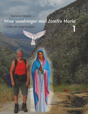 Mine vandringer med Jomfru Maria Marianne Nielsen 9788743035404