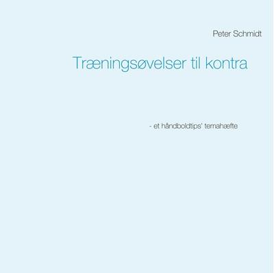 Træningsøvelser til kontra Peter Schmidt 9788743035633