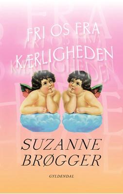 Fri os fra kærligheden Suzanne Brøgger 9788702291902