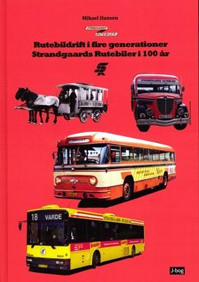 Rutebildrift i fire generationer - Strandgaards Rutebiler i 100 år Mikael Hansen 9788797077214